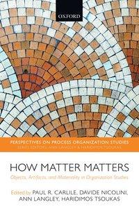 How Matter Matters (h�ftad)