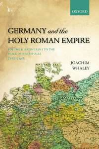 Germany and the Holy Roman Empire (inbunden)