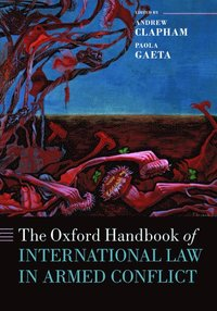 The Oxford Handbook of International Law in Armed Conflict (h�ftad)