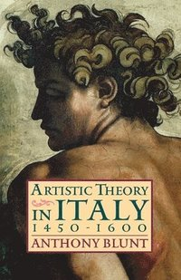 Artistic Theory in Italy 1450-1600 (h�ftad)