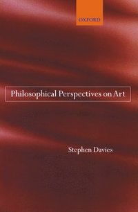 Philosophical Perspectives on Art (inbunden)