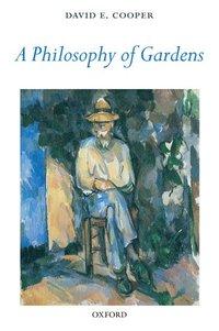 A Philosophy of Gardens (h�ftad)