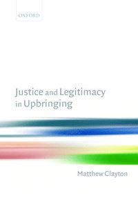 Justice and Legitimacy in Upbringing (h�ftad)