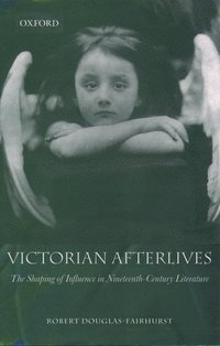 Victorian Afterlives (inbunden)