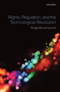 Rights, Regulation, and the Technological Revolution (e-bok)