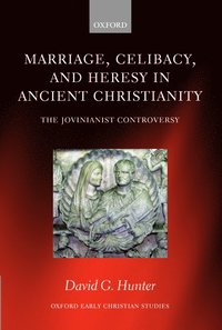 Marriage, Celibacy, and Heresy in Ancient Christianity (inbunden)