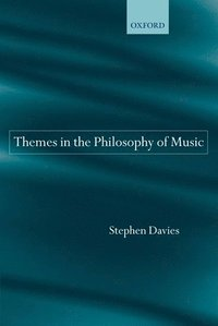 Themes in the Philosophy of Music (inbunden)