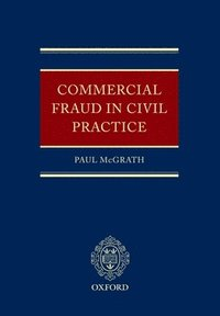 Commercial Fraud in Civil Practice (h�ftad)