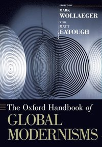 The Oxford Handbook of Global Modernisms (h�ftad)