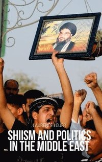 Shiism and Politics in the Middle East (inbunden)