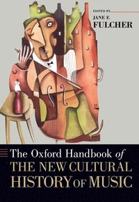 The Oxford Handbook of the New Cultural History of Music (h�ftad)