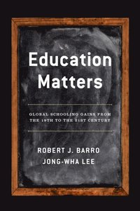 Education Matters: Global Schooling Gains from the 19th to the 21st Century (inbunden)