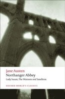 Northanger Abbey, Lady Susan, The Watsons, Sanditon (h�ftad)
