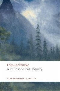 A Philosophical Enquiry into the Origin of Our Ideas of the Sublime and Beautiful (h�ftad)