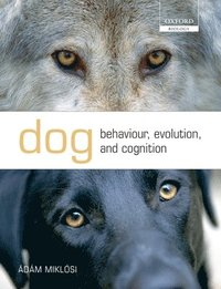 Dog Behaviour, Evolution, and Cognition (h�ftad)