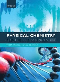Physical Chemistry for the Life Sciences (h�ftad)