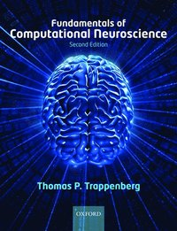 Fundamentals of Computational Neuroscience (h�ftad)