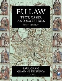 EU Law: Text, Cases, and Materials (h�ftad)
