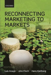 Reconnecting Marketing to Markets (h�ftad)