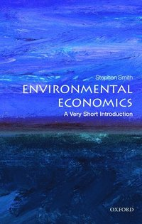 Environmental Economics: A Very Short Introduction (h�ftad)