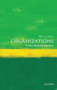 Organizations: A Very Short Introduction (h�ftad)