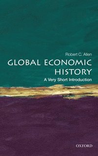 Global Economic History: A Very Short Introduction (h�ftad)