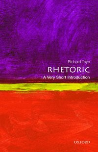 Rhetoric: A Very Short Introduction (h�ftad)