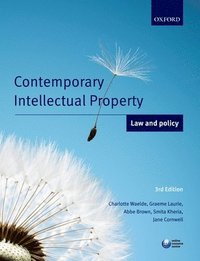 Contemporary Intellectual Property: Law and Policy (h�ftad)
