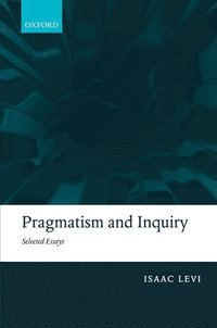 Pragmatism and Inquiry (inbunden)