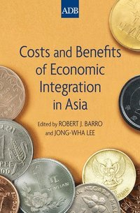 Costs and Benefits of Economic Integration in Asia (inbunden)