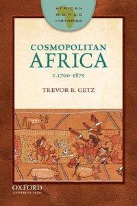 Cosmopolitan Africa, 1700-1875 (h�ftad)