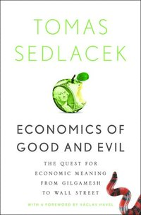 Economics of Good and Evil (inbunden)