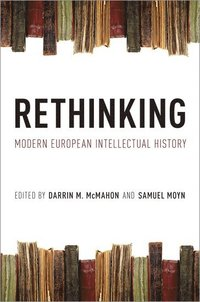 Rethinking Modern European Intellectual History (h�ftad)