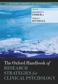 The Oxford Handbook of Research Strategies for Clinical Psychology (h�ftad)