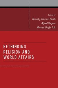 Rethinking Religion and World Affairs (h�ftad)