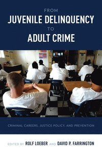 From Juvenile Delinquency to Adult Crime (h�ftad)