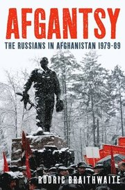 Afgantsy: The Russians in Afghanistan 1979-89 (inbunden)