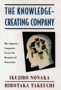 Knowledge-Creating Company: How Japanese Companies Create the Dynamics of Innovation