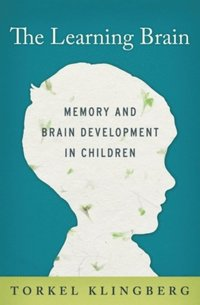 Learning Brain: Memory and Brain Development in Children  (inbunden)