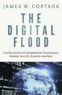 The Digital Flood (inbunden)