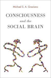 Consciousness and the Social Brain (inbunden)