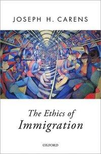 The Ethics of Immigration (inbunden)
