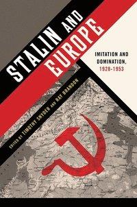 Stalin and Europe (inbunden)