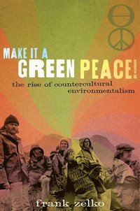 Make It a Green Peace! (inbunden)