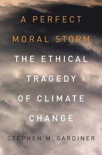 A Perfect Moral Storm (h�ftad)