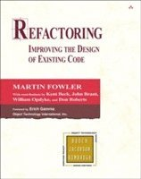 Refactoring: Improving the Design of Existing Code (inbunden)