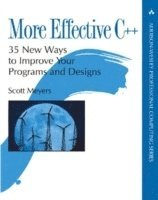 More Effective C++: 35 New Ways to Improve Your Programs and Designs (h�ftad)