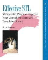 Effective STL: 50 Specific Ways to Improve Your Use of the Standard Template Library (h�ftad)