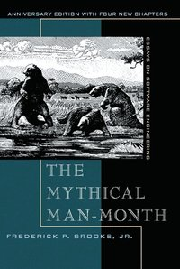 The Mythical Man-Month: Essays on Software Engineering, Anniversary Edition (h�ftad)