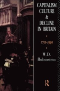 Capitalism, Culture and Decline in Britain (inbunden)